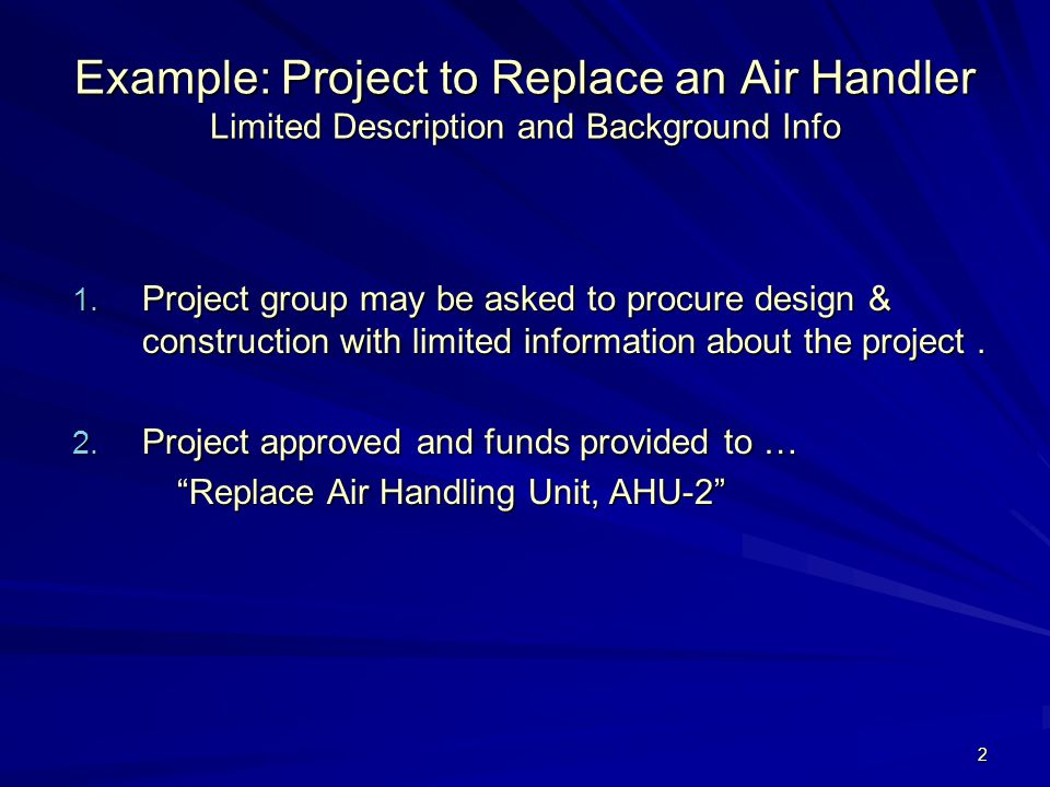 2 Example: Project to Replace an Air Handler Limited Description and Background Info 1.