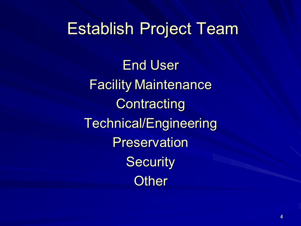 4 Establish Project Team End User Facility Maintenance ContractingTechnical/EngineeringPreservationSecurityOther