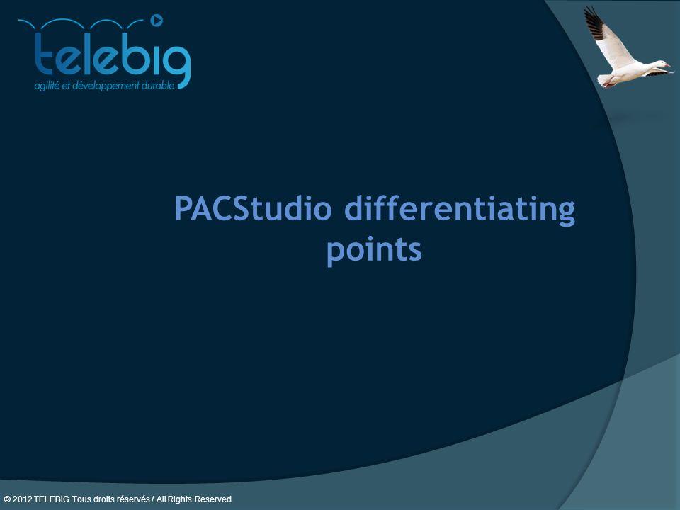 © 2012 TELEBIG Tous droits réservés / All Rights Reserved. PACStudio differentiating points