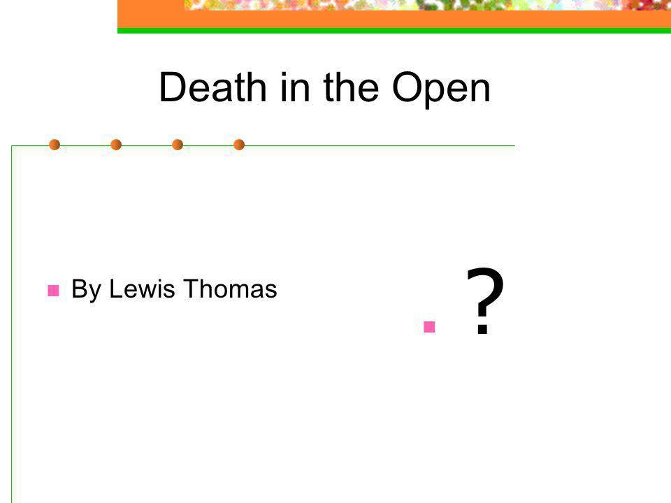 Death in the Open By Lewis Thomas ?