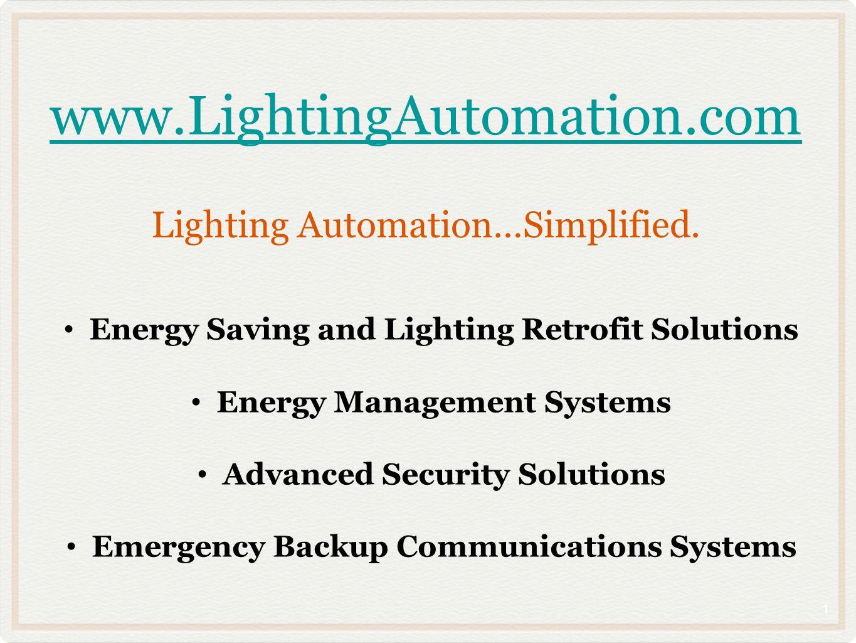 www.LightingAutomation.com www.LightingAutomation.com Lighting Automation…Simplified. Energy Saving and Lighting Retrofit Solutions Energy Management