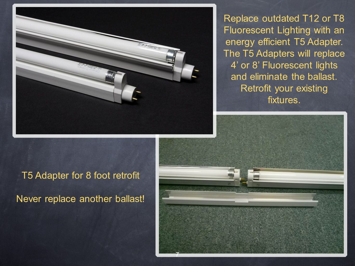7 T5 Adapter for 8 foot retrofit Never replace another ballast.