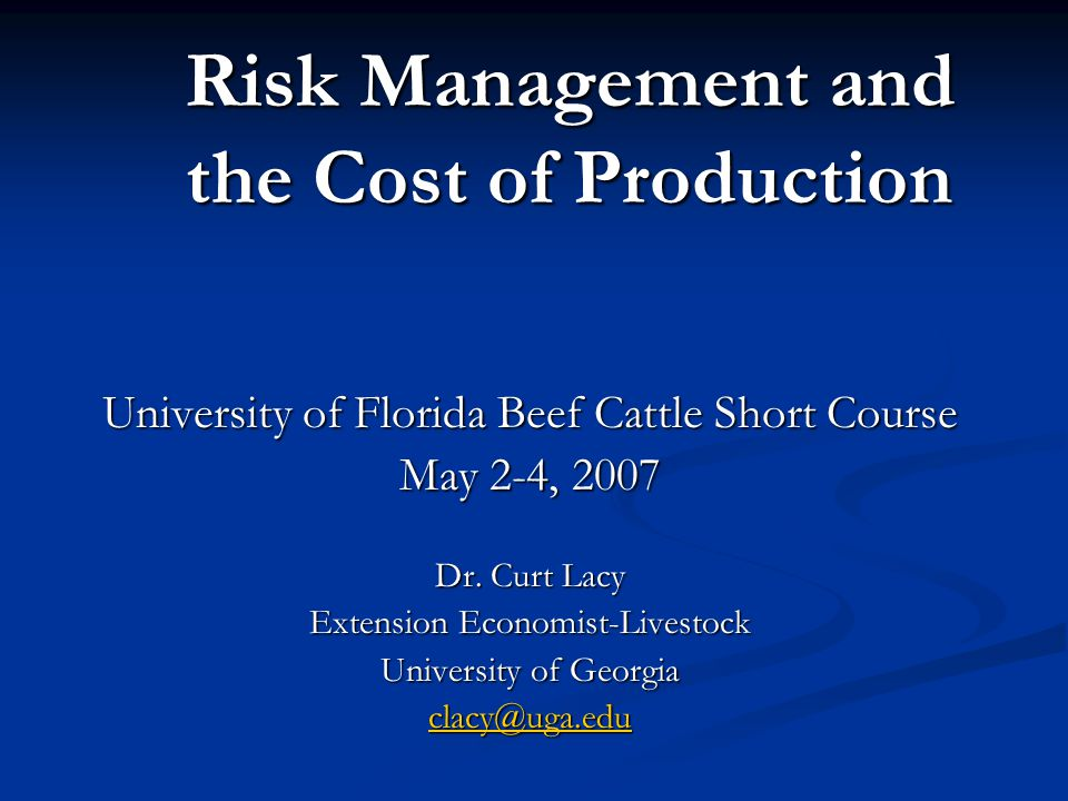 University of Florida Beef Cattle Short Course May 2-4, 2007 Overview Recent trends and projected profits for 2007 Recent trends and projected profits for 2007 Ways to manage risk in 2007 Ways to manage risk in 2007