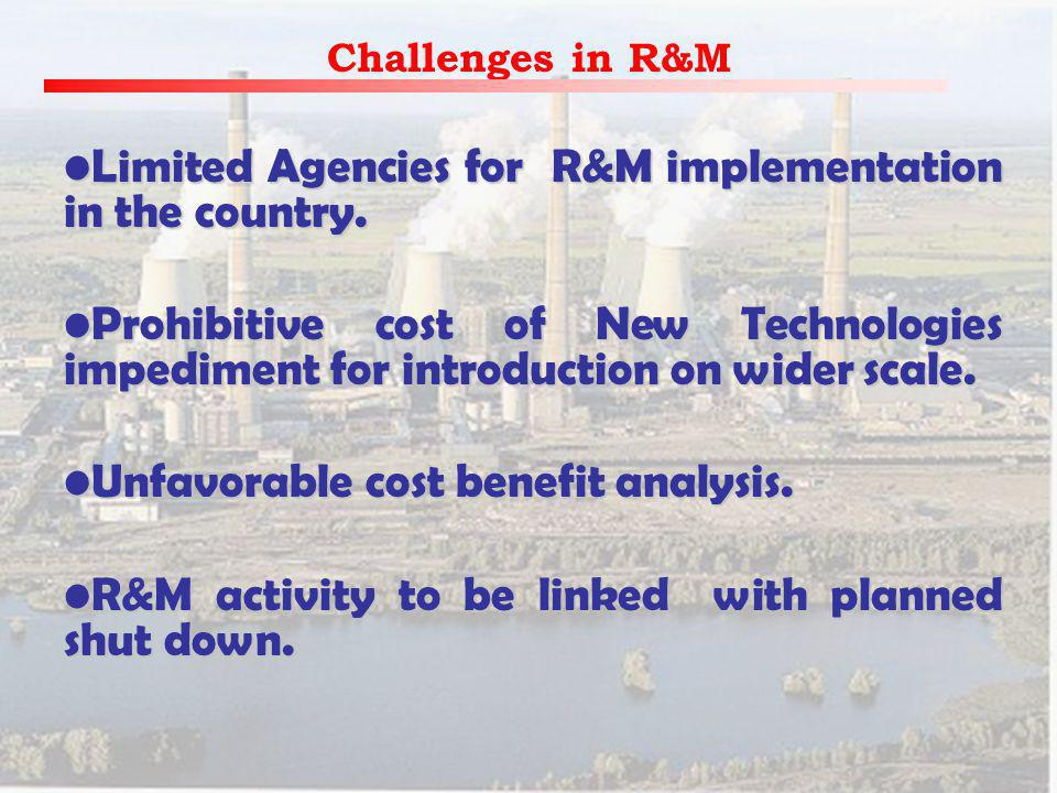 Challenges in R&M Limited Agencies for R&M implementation in the country.Limited Agencies for R&M implementation in the country.