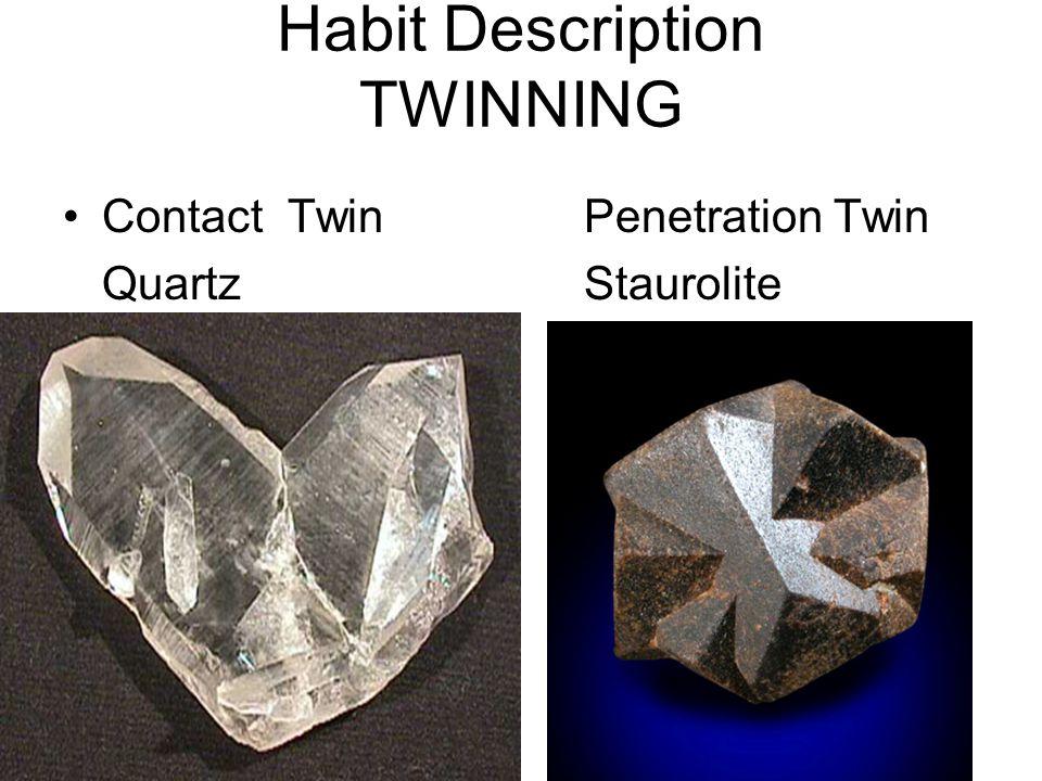 Habit Dendritic CopperReniform (kidney- shaped) Hematite