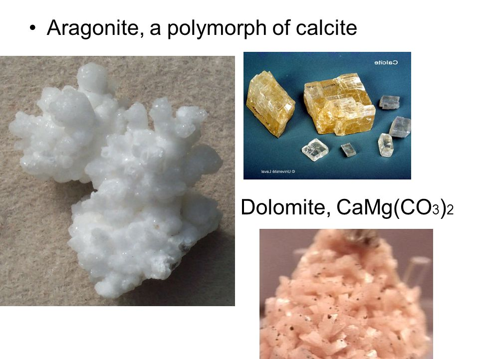 CARBONATES Contain one or more metallic elements plus the carbonate radical (CO 3 ) Soft, brittle, transparent, effervesce in HCl, soft with good to perfect cleavage Tend to originate in sedimentary and oxidizing environments Three major types are calcites, aragonites and dolomites