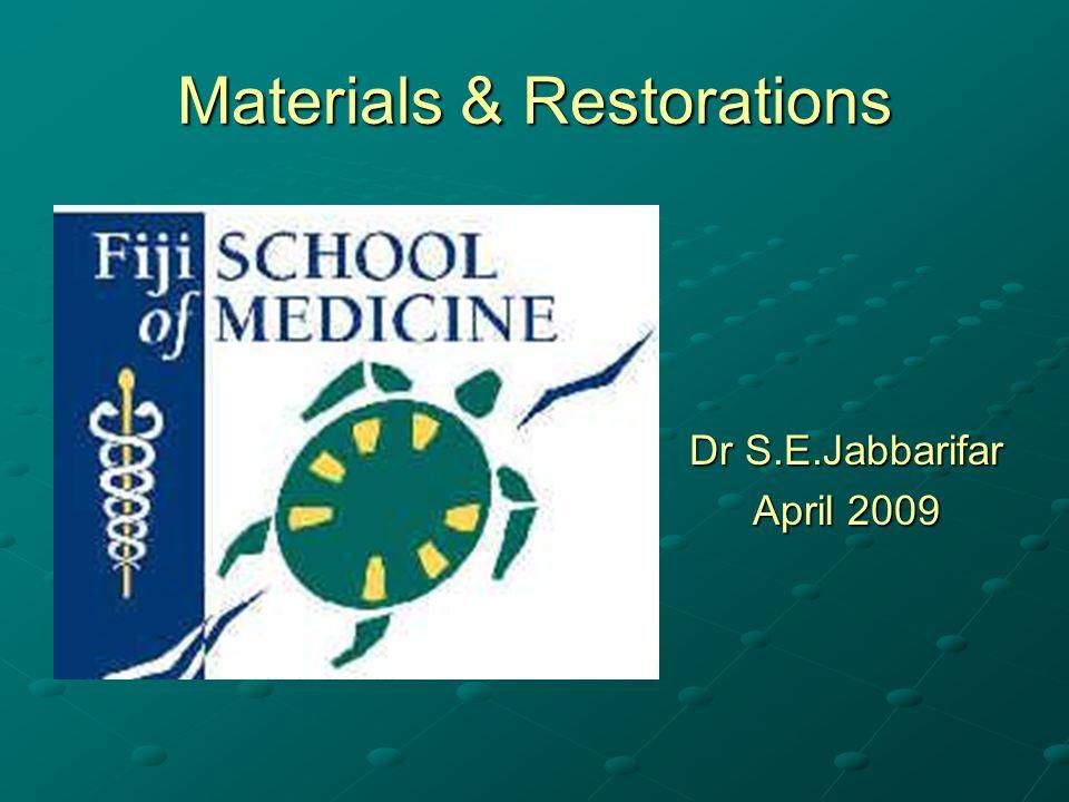 Materials & Restorations Back to basics !