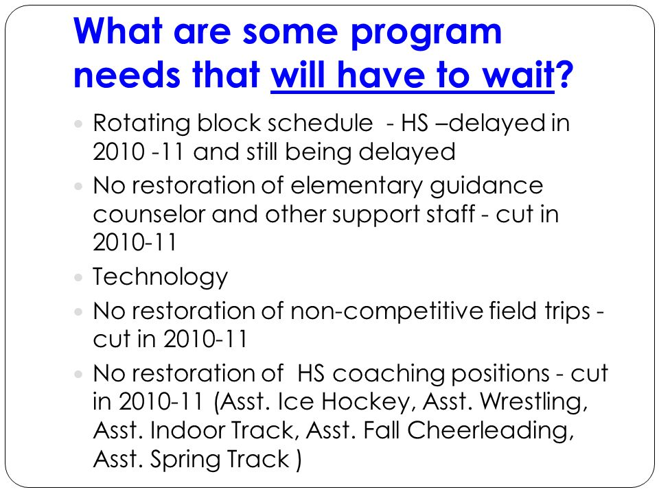 What are some program needs that will have to wait.