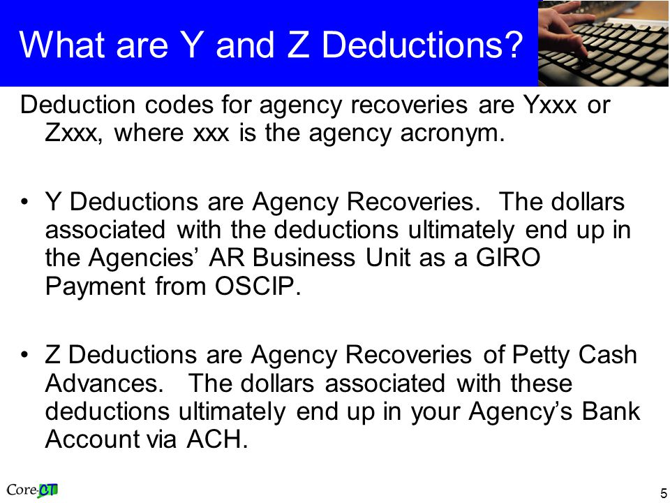 5 What are Y and Z Deductions.