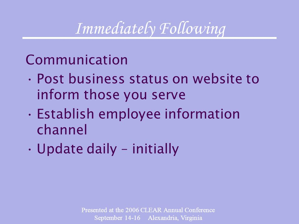Presented at the 2006 CLEAR Annual Conference September 14-16 Alexandria, Virginia Immediately Following Communication Post business status on website
