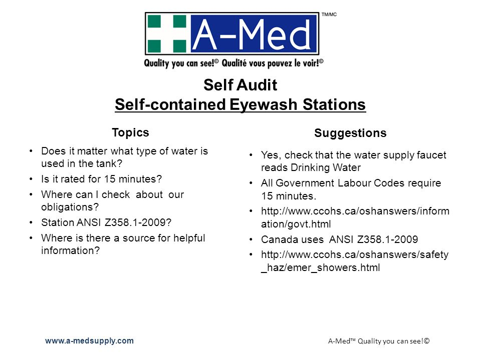 Self Audit Self-contained Eyewash Stations Topics Does it matter what type of water is used in the tank.