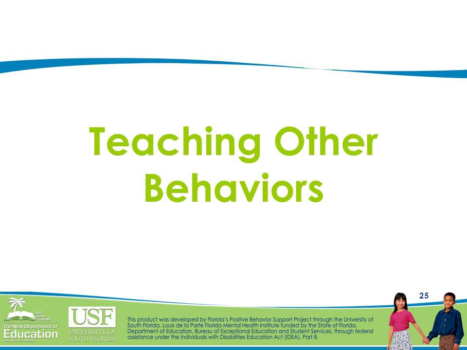 25 Teaching Other Behaviors