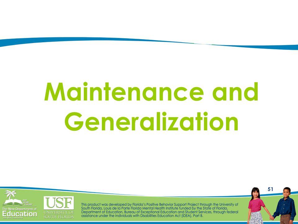 51 Maintenance and Generalization