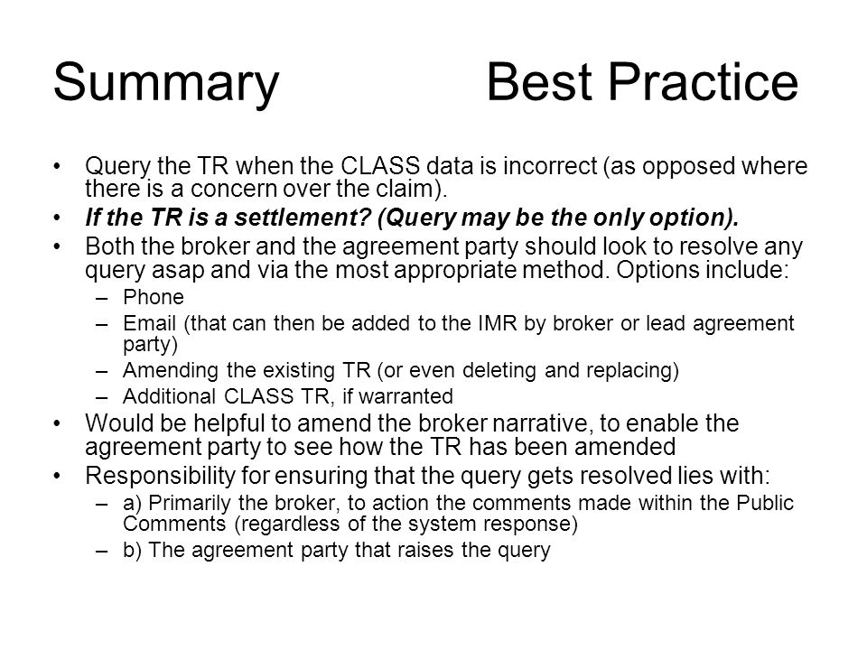SummaryBest Practice Query the TR when the CLASS data is incorrect (as opposed where there is a concern over the claim).