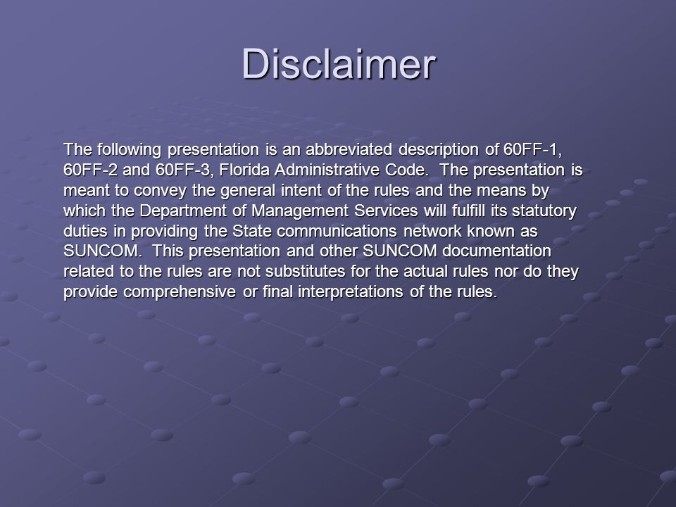 Disclaimer The following presentation is an abbreviated description of 60FF-1, 60FF-2 and 60FF-3, Florida Administrative Code.