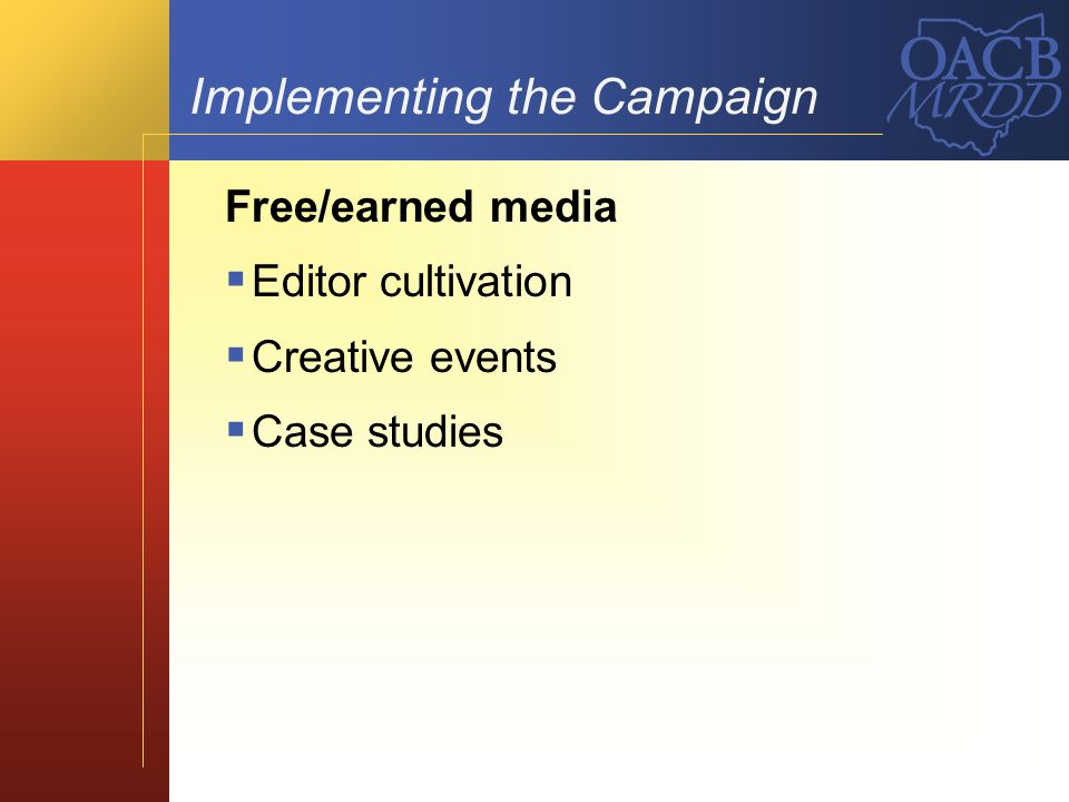 Implementing the Campaign Free/earned media Editor cultivation Creative events Case studies