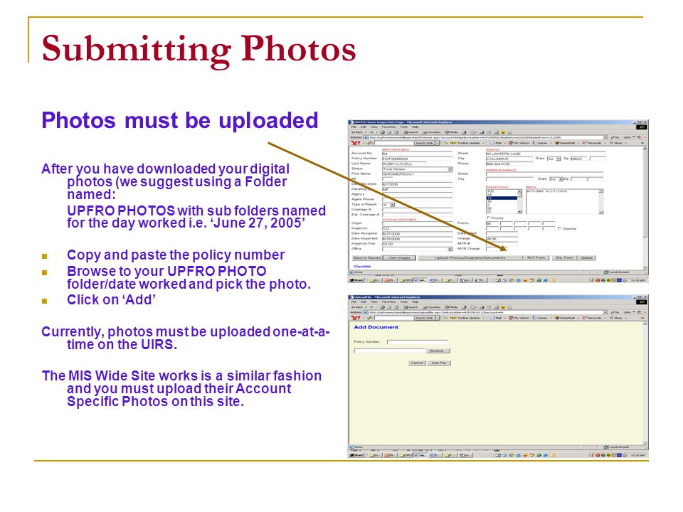 Submitting Photos Photos must be uploaded After you have downloaded your digital photos (we suggest using a Folder named: UPFRO PHOTOS with sub folders named for the day worked i.e.