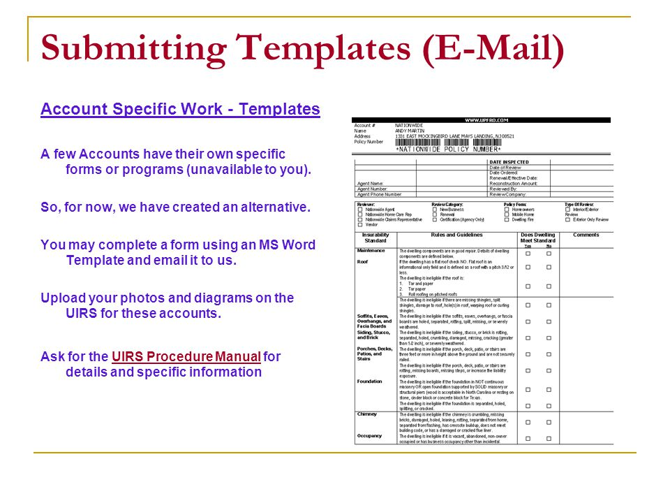 Submitting Templates (E-Mail) Account Specific Work - Templates A few Accounts have their own specific forms or programs (unavailable to you).
