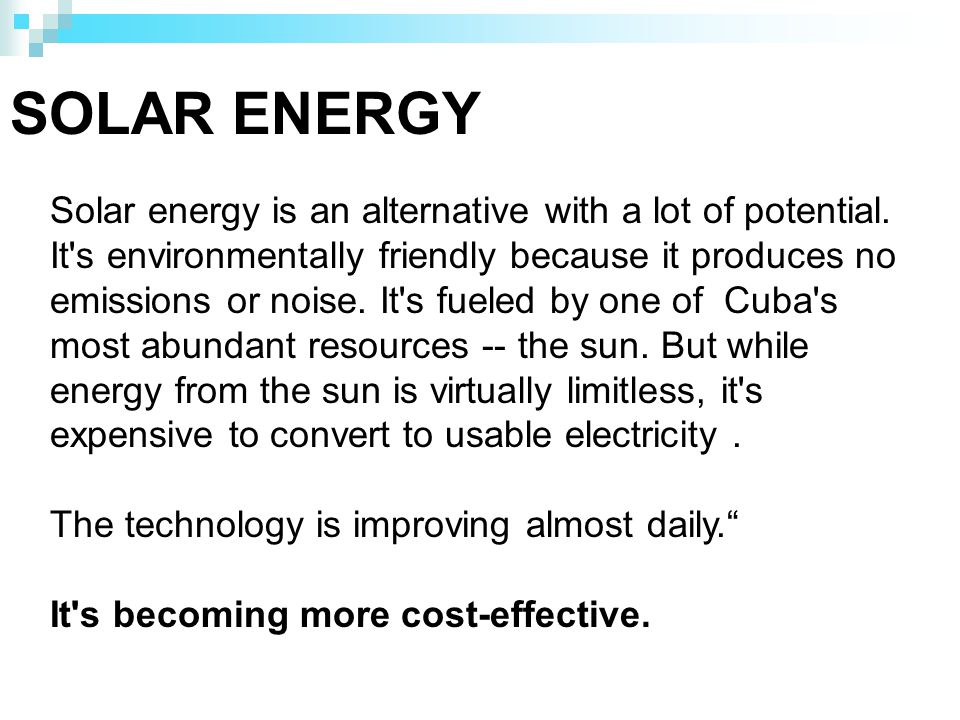 SOLAR ENERGY Solar energy is an alternative with a lot of potential.