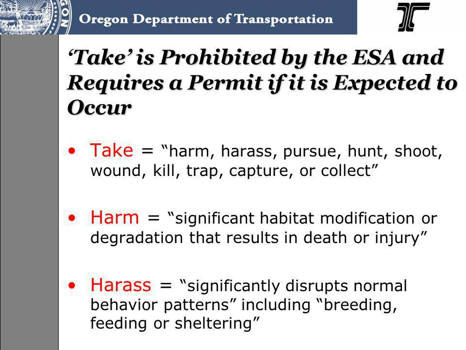 Take is Prohibited by the ESA and Requires a Permit if it is Expected to OccurTake is Prohibited by the ESA and Requires a Permit if it is Expected to