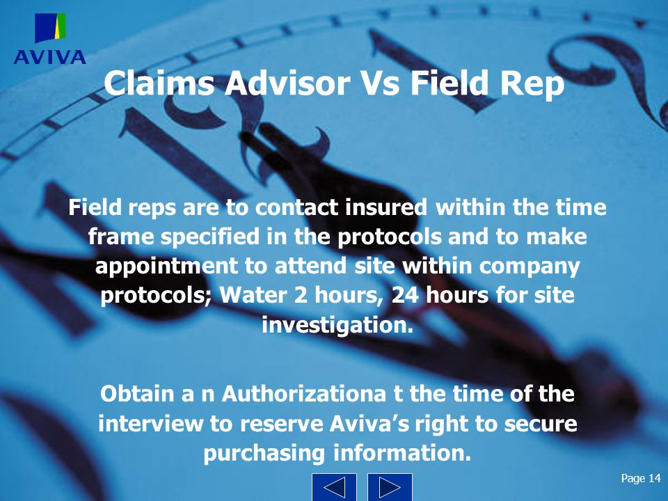 Claims Advisor Vs Field Rep Field reps are to contact insured within the time frame specified in the protocols and to make appointment to attend site