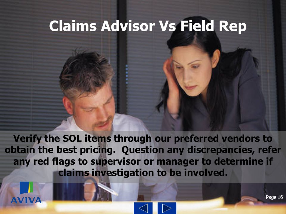 Claims Advisor Vs Field Rep Verify the SOL items through our preferred vendors to obtain the best pricing. Question any discrepancies, refer any red f