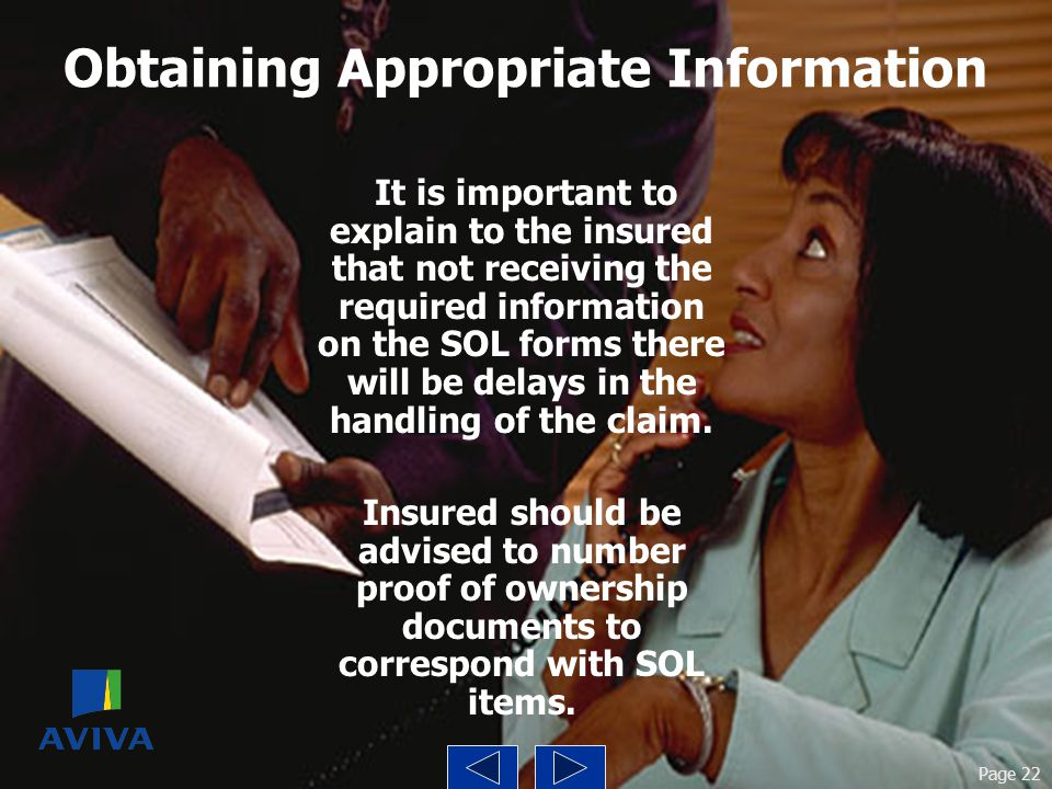 Obtaining Appropriate Information It is important to explain to the insured that not receiving the required information on the SOL forms there will be