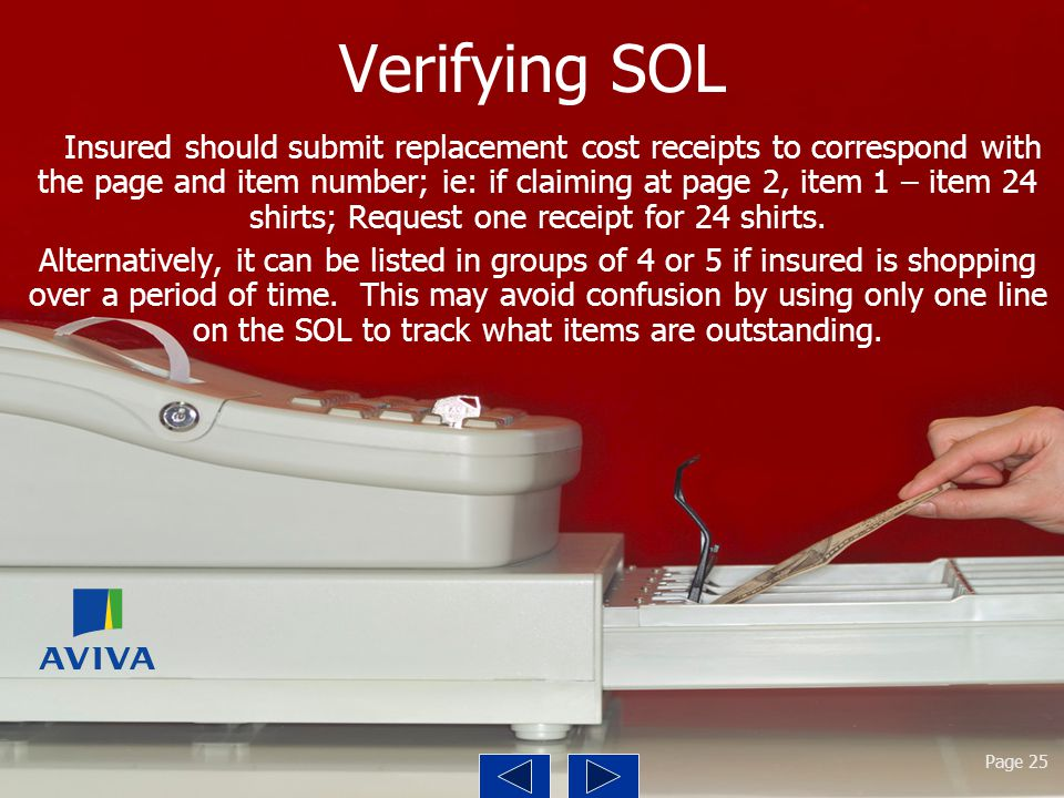 Verifying SOL Insured should submit replacement cost receipts to correspond with the page and item number; ie: if claiming at page 2, item 1 – item 24