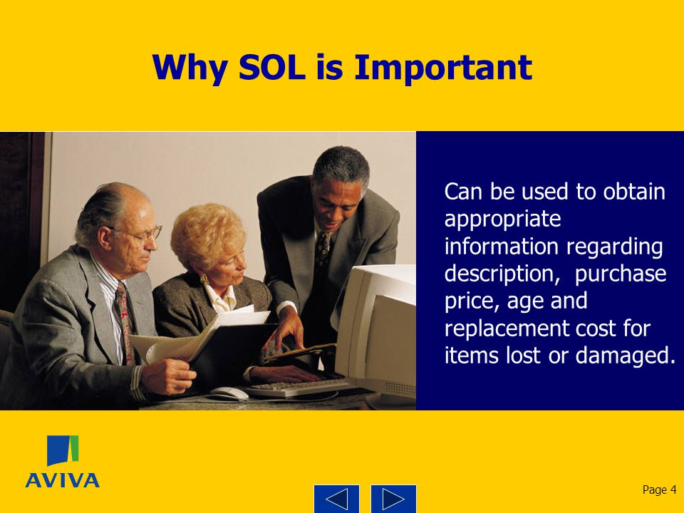 Why SOL is Important Can be used to obtain appropriate information regarding description, purchase price, age and replacement cost for items lost or d