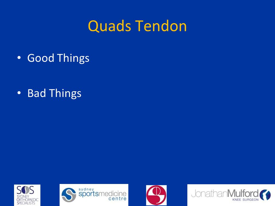 Quads Tendon Good Things Bad Things