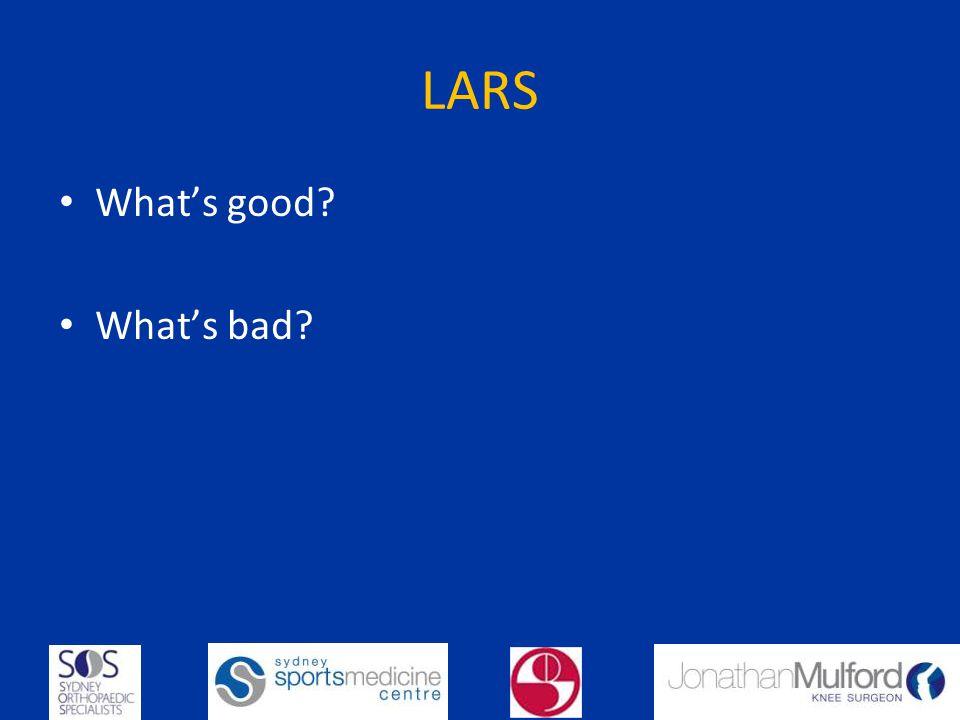 LARS Whats good? Whats bad?