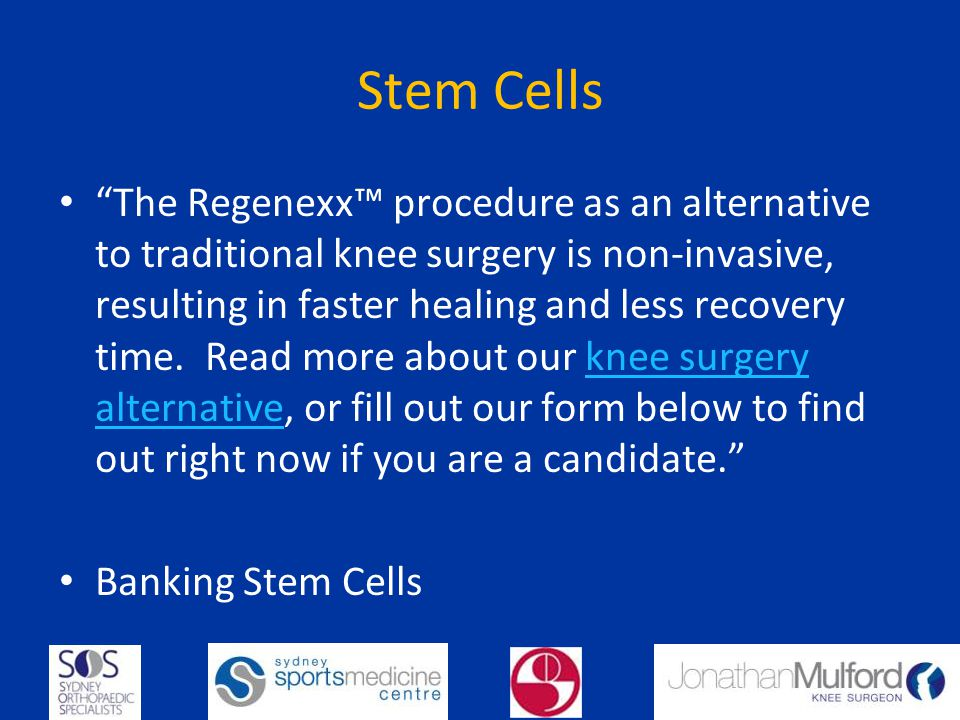 Stem Cells The Regenexx procedure as an alternative to traditional knee surgery is non-invasive, resulting in faster healing and less recovery time.