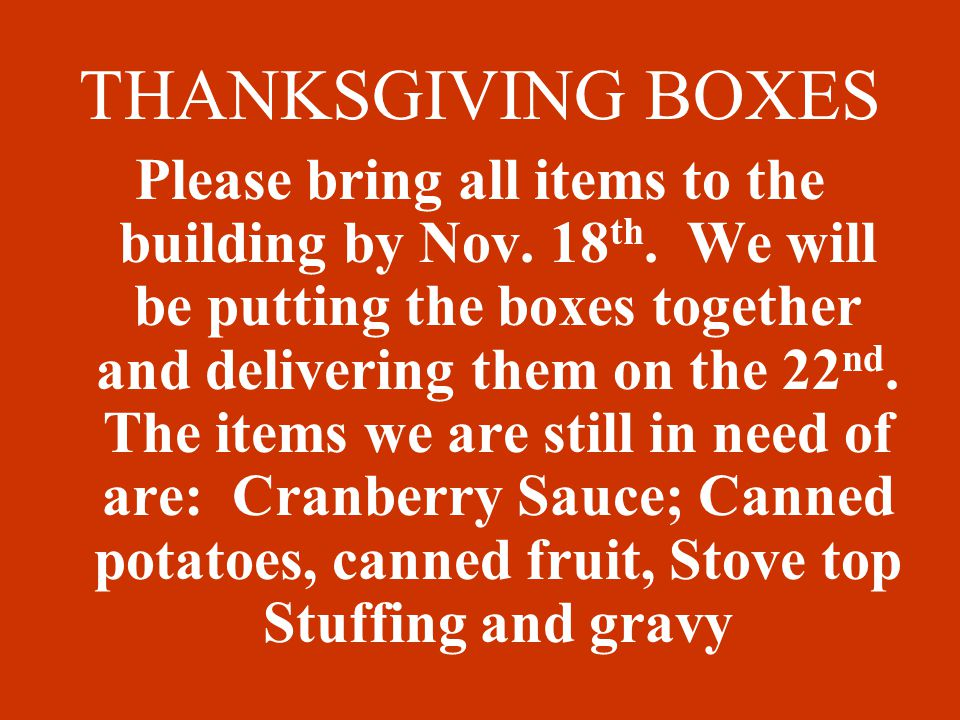 THANKSGIVING BOXES Please bring all items to the building by Nov.