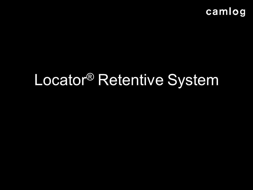 Locator ® Retentive System