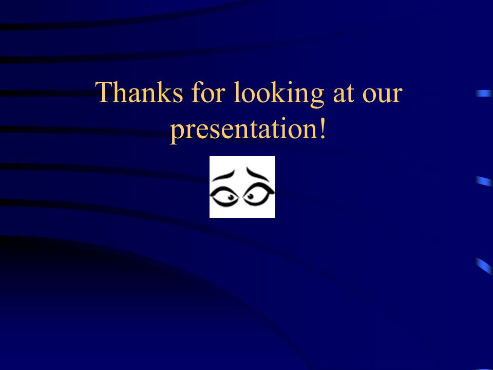 Thanks for looking at our presentation!