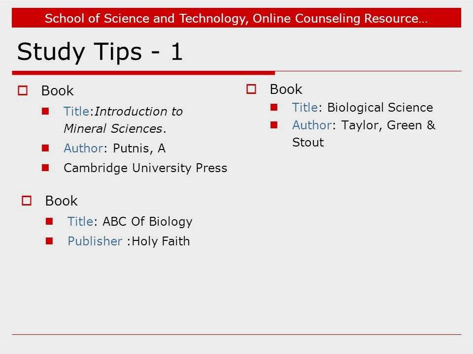 School of Science and Technology, Online Counseling Resource… Study Tips - 1 Book Title:Introduction to Mineral Sciences. Author: Putnis, A Cambridge