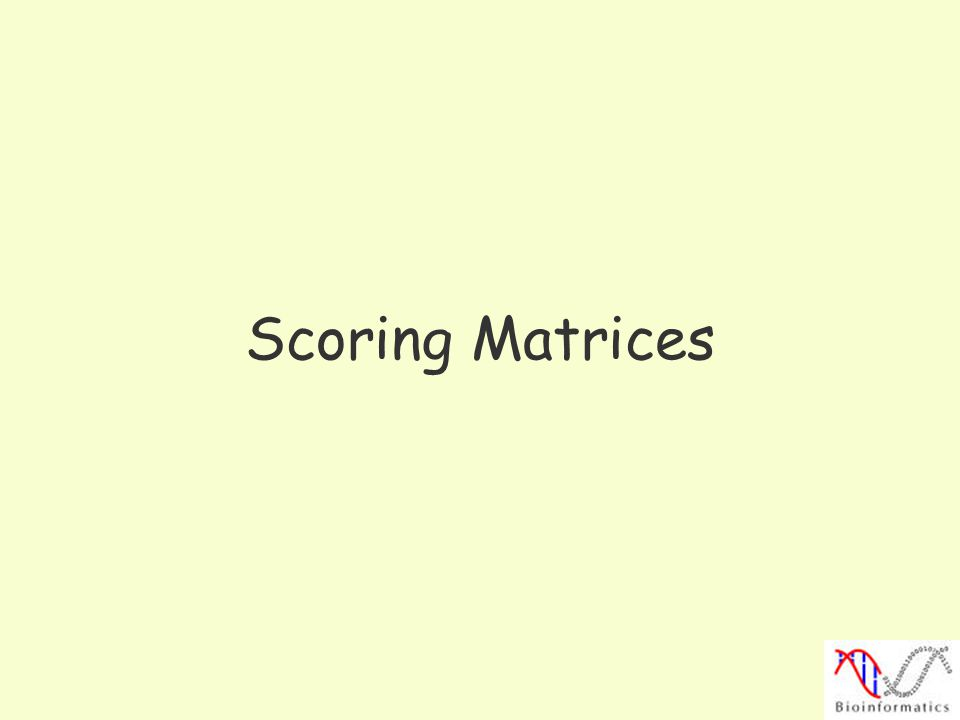 Scoring Matrices