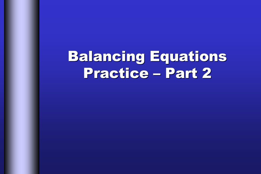 Balancing Equations Practice – Part 2