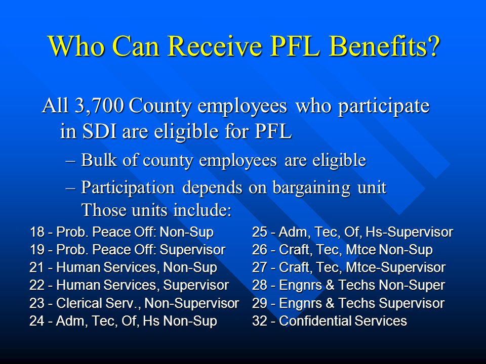 Who Can Receive PFL Benefits. 18 - Prob. Peace Off: Non-Sup 19 - Prob.
