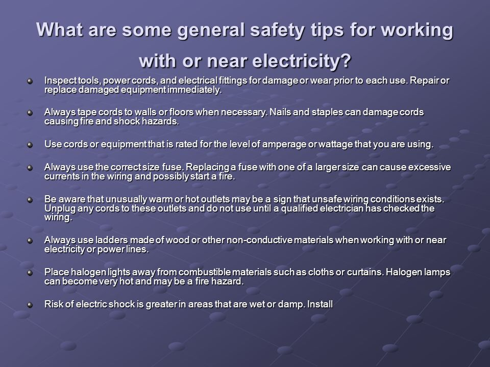 What are some general safety tips for working with or near electricity.