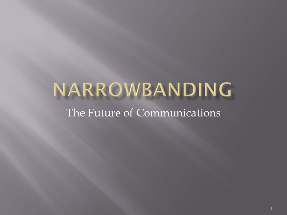 The Future of Communications 1