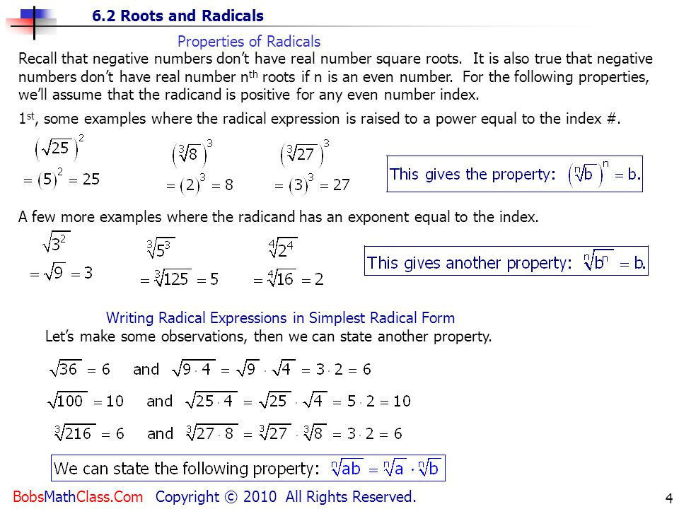 6.2 Roots and Radicals BobsMathClass.Com Copyright © 2010 All Rights Reserved. 4 A few more examples where the radicand has an exponent equal to the i
