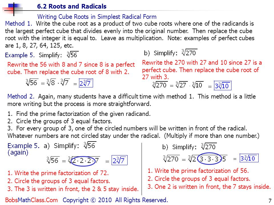 6.2 Roots and Radicals BobsMathClass.Com Copyright © 2010 All Rights Reserved. 7 Rewrite the 56 with 8 and 7 since 8 is a perfect cube. Then replace t