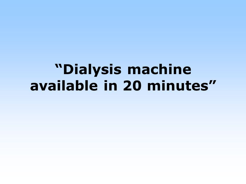 Dialysis machine available in 20 minutes