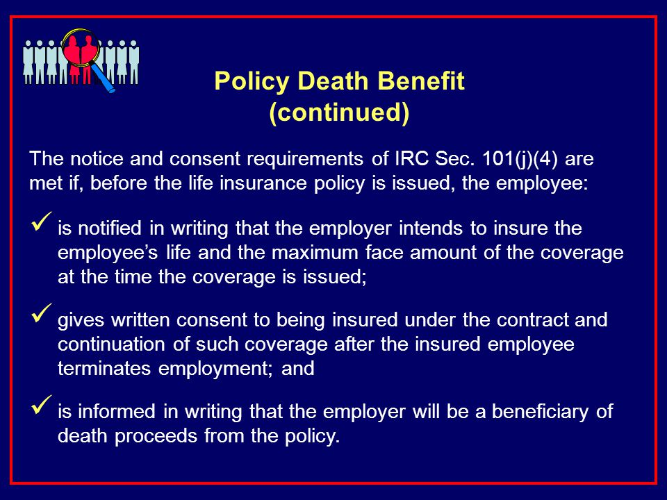 Policy Death Benefit (continued) The notice and consent requirements of IRC Sec.