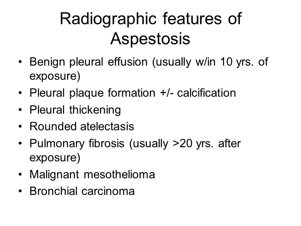 Radiographic features of Aspestosis Benign pleural effusion (usually w/in 10 yrs.