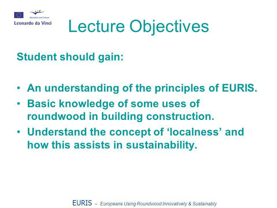 Lecture Objectives Student should gain: An understanding of the principles of EURIS.