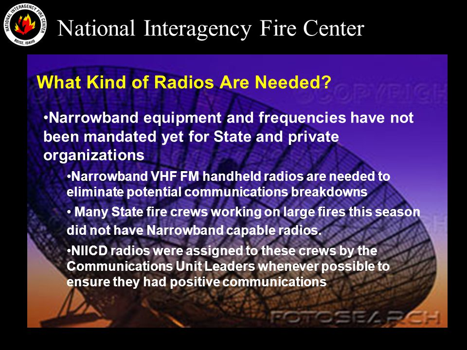 National Interagency Fire Center What Kind of Radios Are Needed.
