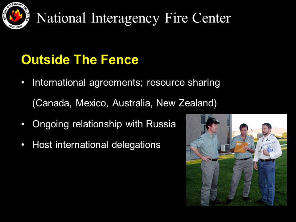 National Interagency Fire Center Beyond Fire Incident Command System –Effective, efficient method of organizing the management of an emergency response All-Risk Response