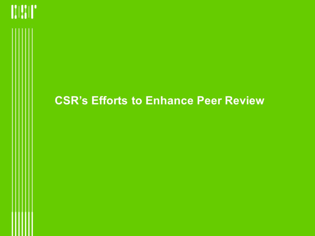 CSRs Efforts to Enhance Peer Review